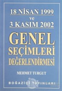 18 Nisan 1999 ve 3 Kasım 2002 Genel Seçimleri Değerlendirmesi