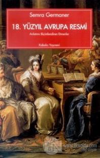 18. Yüzyıl Avrupa Resmi Anlatımı Biçimlendiren Etmenler