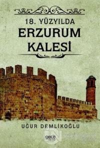 18. Yüzyılda Erzurum Kalesi