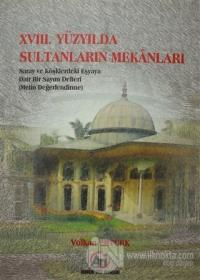 18. Yüzyılda Sultanların Mekanları