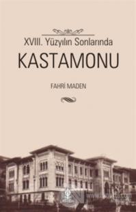 18. Yüzyılın Sonlarında Kastamonu