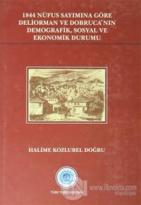 1844 Nüfus Sayımına Göre Deliorman ve Dobruca'nın Demografik, Sosyal ve Ekonomik Durumu (Ciltli)