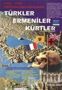 1856-1923 Emperyalizm Kıskacında Türkler Ermeniler Kürtler