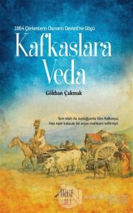 1864 Çerkeslerin Osmanlı Devleti'ne Göçü - Kafkaslara Veda