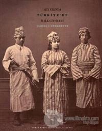 1873 Yılında Türkiye'de Halk Giysileri (Ciltli)