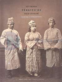1873 YılındaTürkiye'de Halk Giysileri Elbise-i Osmaniyye