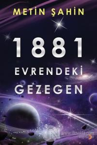 1881 Evrendeki Gezegen %25 indirimli Metin Şahin
