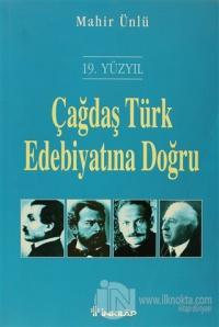 19. Yüzyıl Çağdaş Türk Edebiyatına Doğru