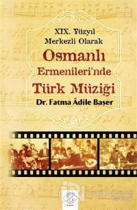 19. Yüzyıl Merkezli Olarak Osmanlı Ermenileri'nde Türk Müziği %25 indi