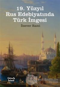19. Yüzyıl Rus Edebiyatında Türk İmgesi %15 indirimli İlsever Rami