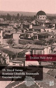 19. Yüzyıl Tarsus Kentinin Gündelik Yaşamında Gayrimüslimler