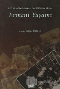 19. Yüzyılda Gelenekten Batı Kültürüne Geçişte Ermeni Yaşamı