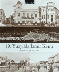 19. Yüzyılda İzmir Kenti (Ciltli)