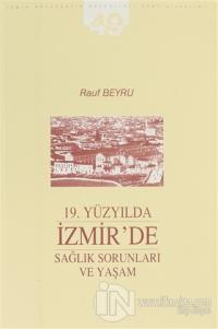 19. Yüzyılda İzmir'de Sağlık Sorunları ve Yaşam