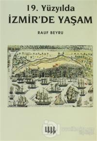 19. Yüzyılda İzmir'de Yaşam (Ciltli) %15 indirimli Rauf Beyru