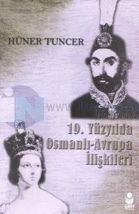 19.Yüzyılda Osmanlı-Avrupa İlişkileri