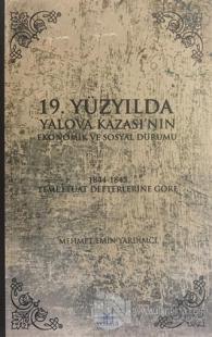 19.Yüzyılda Yalova Kazası'nın Ekonomik ve Sosyal Durumu Mehmet Emin Ya