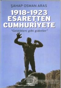 1918-1923 Esaretten Cumhuriyete