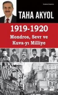 1919 -1920 Mondros, Sevr ve Kuva-yı Milliye