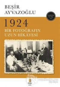 1924 Bir Fotoğrafın Uzun Hikayesi