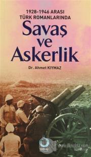 1928-1946 Arası Türk Romanlarında Savaş ve Askerlik
