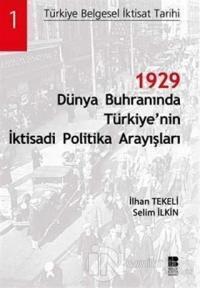 1929 Dünya Buhranında Türkiye'nin İktisadi Politika Arayışları