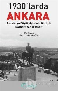 1930'larda Ankara: Avusturya Büyükelçisi'nin Gözüyle - Norbert Von Bischoff