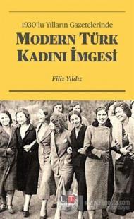 1930'lu Yılların Gazetelerinde Modern Türk Kadını İmgesi