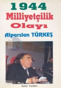 1944 Milliyetçilik Olayı %20 indirimli Alparslan Türkeş