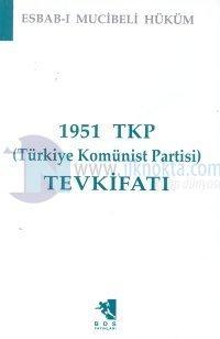 1951 TKP (Türkiye Komünist Partisi) Tevkifatı Esbab-ı Mucibeli Hüküm