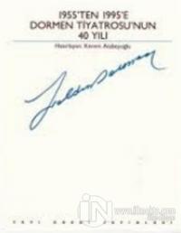 1955'ten 1995'e Dormen Tiyatrosu'nun 40 Yılı (Ciltli)