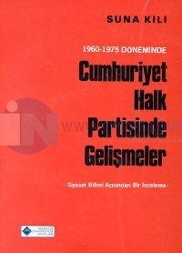 1960-1975 Döneminde Cumhuriyet Halk Partisinde Gelişmeler Siyaset Bilimi Açısından Bir İnceleme