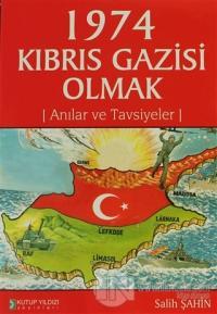 1974 Kıbrıs Gazisi Olmak