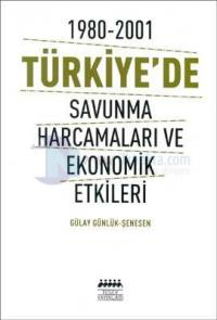 1980-2001 Türkiye'de Savunma Harcamaları ve Ekonomik Etkileri