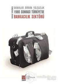 1980 Sonrası Türkiye'de Bankacılık Sektörü