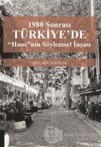 """1980 Sonrası Türkiye'de """"Hane""""nin Söylemsel İnşası Elif Çağlı Kaynak"""