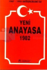 1987 - 1995 Değişiklikleri ile Yeni Anayasa 1982