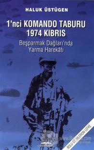 1'nci Komando Taburu 1974 Kıbrıs - Beşparmak Dağları'nda Yarma Harekatı