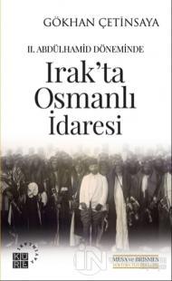 2. Abdülhamid Döneminde Irak'ta Osmanlı İdaresi