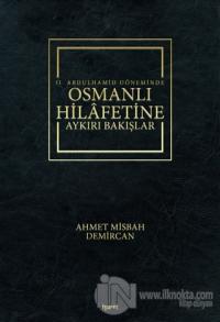 2. Abdulhamid Döneminde Osmanlı Hilafetine Aykırı Bakışlar (Ciltli)