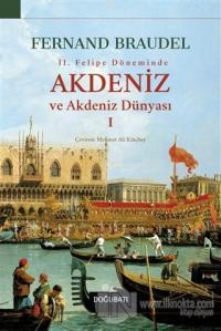 2.Felipe Döneminde Akdeniz ve Akdeniz Dünyası 1 Fernand Braudel