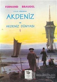 Akdeniz ve Akdeniz Dünyası - 1. Cilt %25 indirimli Fernand Braudel