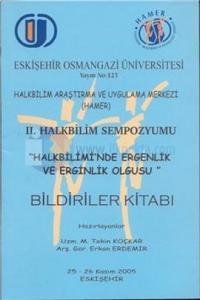 2. Halkbilim Sempozyumu Halkbilimi'nde Ergenlik ve Ergenlik Olgusu Bildiriler Kitabı
