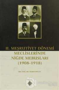 2. Meşrutiyet Dönemi Meclislerinde Niğde Mebusları