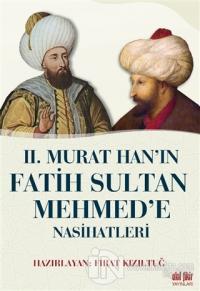 2. Murat Han'ın Fatih Sultan Mehmed'e Nasihatleri Kolektif