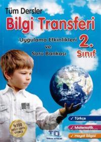 2. Sınıf Tüm Dersler Bilgi Transferi Uygulama Etkinlikleri ve Soru Bankası