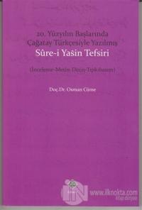 20. Yüzyıl Başlarında Çağatay Türkçesiyle Yazılmış Sure-i Yasin Tefsiri