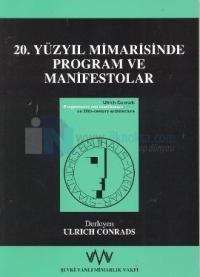 20. Yüzyıl Mimarisinde Program ve Manifestolar