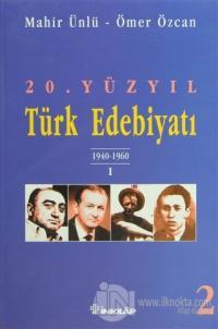 20. Yüzyıl Türk Edebiyatı 2 1940-1960 / 1