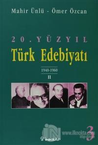 20. Yüzyıl Türk Edebiyatı 3 1940-1960 / 2